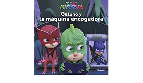 Gatuno y la m�quina encogedora (PJ Masks. Primeras lecturas): 9788448849467: Amazon.com: Books