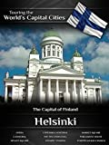 Touring the World's Capital Cities Helsinki: The Capital of Finland