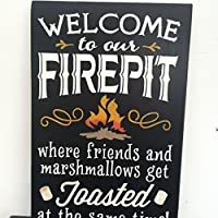 """WELCOME TO OUR FIREPIT.. Where friends and marshmallows get toasted at the same time. 16 x 24"""" Wood Sign"""