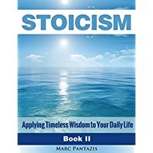 Stoicism: Applying Timeless Wisdom to Your Daily Life