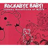 Rockabye baby Lullaby Renditions of Bjork