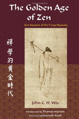 The Golden Age of ZEN: ZEN Masters of the T'Ang Dynasty (Spiritual Masters)