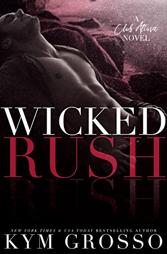 Wicked Rush (Club Altura Romance Book 2) by [Grosso, Kym]