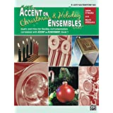 Accent on Christmas & Holiday Ensembles for E-flat Alto Saxophone or E-flat Baritone Saxophone (Accent on Achievement)
