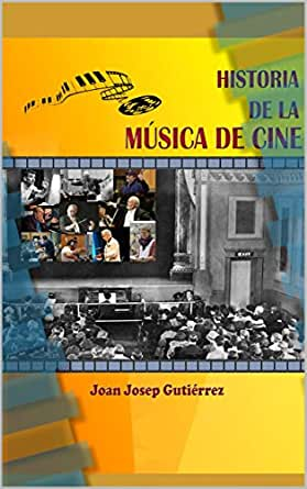 Historia de la música de cine eBook: Plaza, Joan, Gutierrez Plaza, Joan: Amazon.es: Tienda Kindle