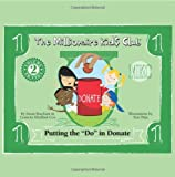 The Millionaire Kids Club - Putting the Do in Donate, Susan Beacham and Lynnette Khalfani-Cox, 1932450025