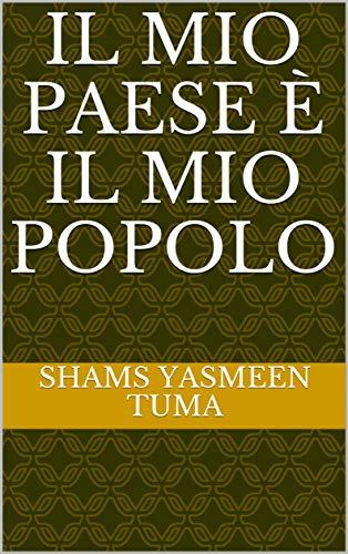 - Il mio paese è il mio popolo (Italian Edition)