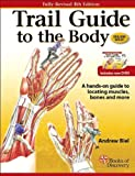 img - for Trail Guide to the Body: A Hands-On Guide to Locating Muscles, Bones, and More book / textbook / text book