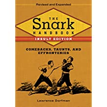 The Snark Handbook: Insult Edition: Comebacks, Taunts, and Effronteries (Snark Series)