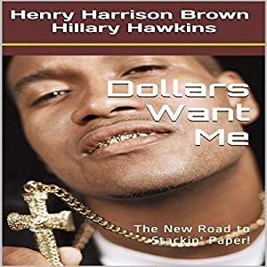 Dollars Want Me Audiobook