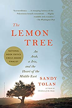 The Lemon Tree: An Arab, a Jew, and the Heart of the Middle East by [Tolan, Sandy]