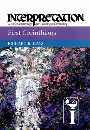 - First Corinthians: Interpretation: A Bible Commentary for Teaching and Preaching