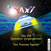 Operation Vergangenheit (Taxi 359, 3) | Thomas Tippner