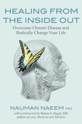 Healing from the Inside Out: Overcome Chronic Disease and Radically Change Your Life