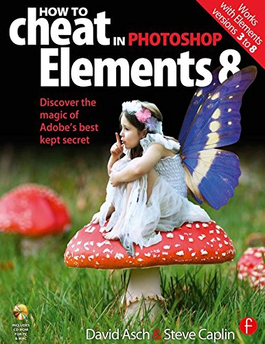 How to Cheat in Photoshop Elements 8: Discover the magic of Adobe's best kept secret PDF
