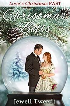 Christmas Bells by [Tweedt, Jewell]