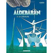 Aldebaran 05 : La créature