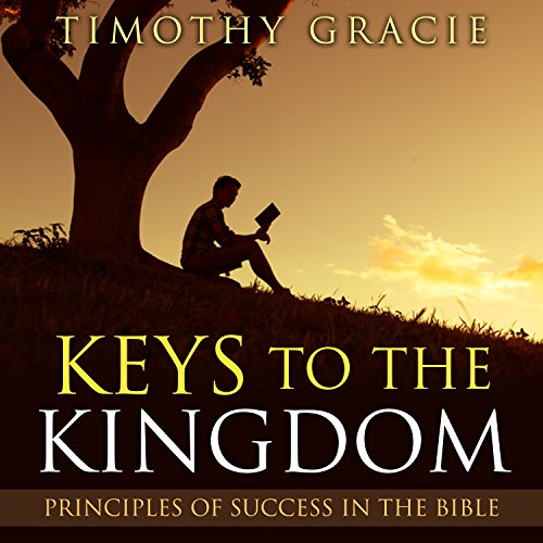 Keys to the Kingdom: Principles of Success in the Bible