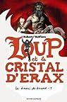 Les écrans de brume, Tome 1 : Loup et le cristal d'Erax par Belfiore