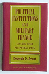 Political Institutions and Military Change: Lessons from Peripheral Wars (Cornell Studies in Security Affairs)