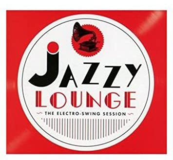 Jazz Lounge - The Electro-Swing Session Box set