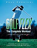 img - for Golf Flex: The Complete Workout/10 Minutes a Day to Better Play book / textbook / text book