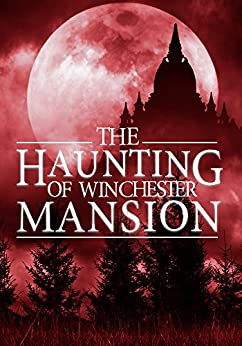 The Haunting Of Winchester Mansion: Book 2 by [Clarke, Alexandria]
