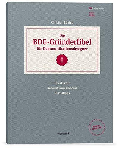 die-bdg-grnderfibel-fr-kommunikationsdesigner-berufsstart-kalkulation-und-honorar-praxistipps
