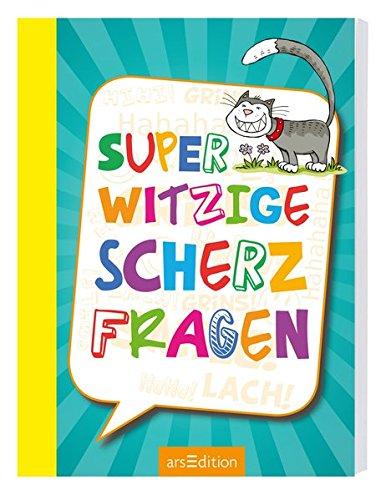 Superwitzige Scherzfragen Taschenbuch – 17. Juni 2016 Ute Löwenberg Charlotte Wagner arsEdition 3845813288