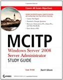 MCLTP - Windows Server 2008 Administrator, Darril Gibson, 0470293152