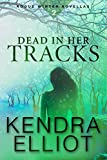 Download Dead in Her Tracks [Kindle in Motion] (Rogue Winter Novella Book 2) in PDF ePUB Free Online