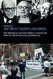 Kritische Theorie und Israel: Max Horkheimer und Judith Butler im Kontext von Judentum, Binationalismus und Zionismus (The Berlin International Center ... of Antisemitism/Studien zum Nahen Osten)