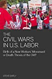 The Civil Wars in U.S. Labor: Birth of a New Workers' Movement or Death Throes of the Old? (Ultimate Series)