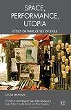 Performance, Space, Utopia : Cities of War, Cities of Exile, Jestrovic, Silvija, 0230292666