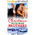 Christmas with Boss Brothers: Billionaire Bosses Menage Romance Collection (Book 1-4)