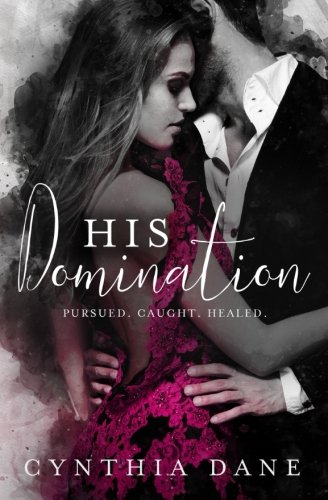 His Domination: The Absolute Trilogy: An Alpha Billionaire Romance
