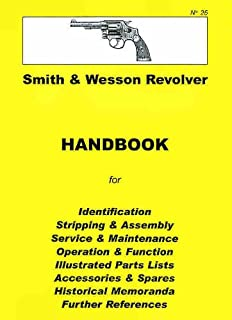 The S&W Revolver A Shop Manual: Covers the S&W J, K, L and N Frame