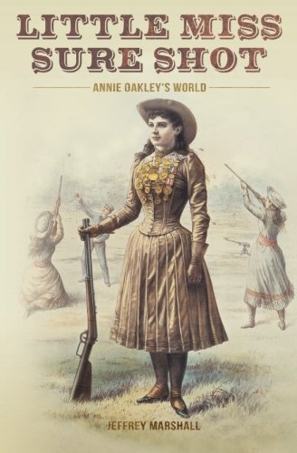 Little Miss Sure Shot: Annie Oakley's - Oakley Collectors