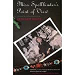 Miss Spellbinder's Point of View: A Biography of the Imagination | Edward Swift