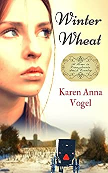 Winter Wheat: At Home in Pennsylvania Amish Country by [Vogel, Karen Anna]