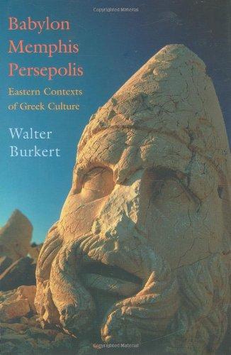 Babylon, Memphis, Persepolis: Eastern Contexts of Greek Culture