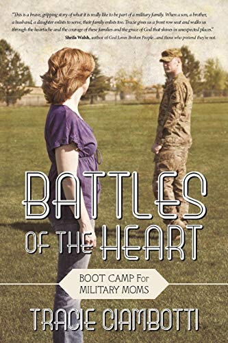 Battles Of The Heart: Boot Camp For Military Moms