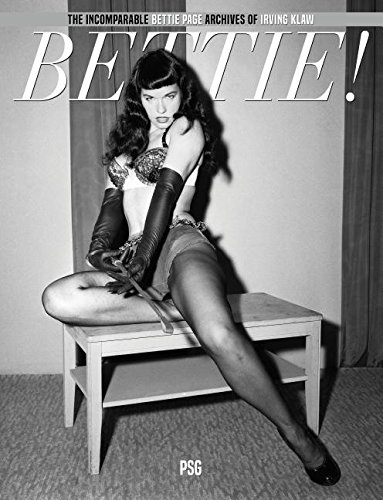 BETTIE! : The Incomparable Bettie Page Archives of Irving Klaw