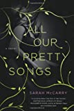 All Our Pretty Songs, Sarah McCarry, 125002708X
