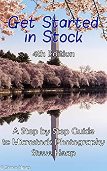 Getting Started in Stock: 2017 Edition of the guide to microstock photography by [Heap, Steve]