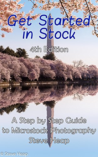 Getting Started in Stock: 2017 Edition of the guide to microstock photography (Best Selling Stock Images)