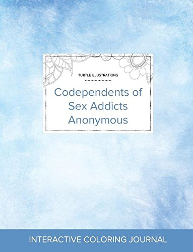 Read Online Adult Coloring Journal: Codependents of Sex Addicts Anonymous (Turtle Illustrations, Clear Skies) ebook