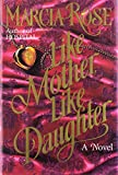 img - for Like Mother, Like Daughter book / textbook / text book