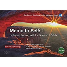 """Memo to Self: Protecting Sobriety with the Science of Safety """"Closed Captioning"""""""