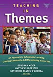 Teaching in Themes: An Approach to Schoolwide Learning, Creating Community, and Differentiating Instruction (Practitioner Inquiry)